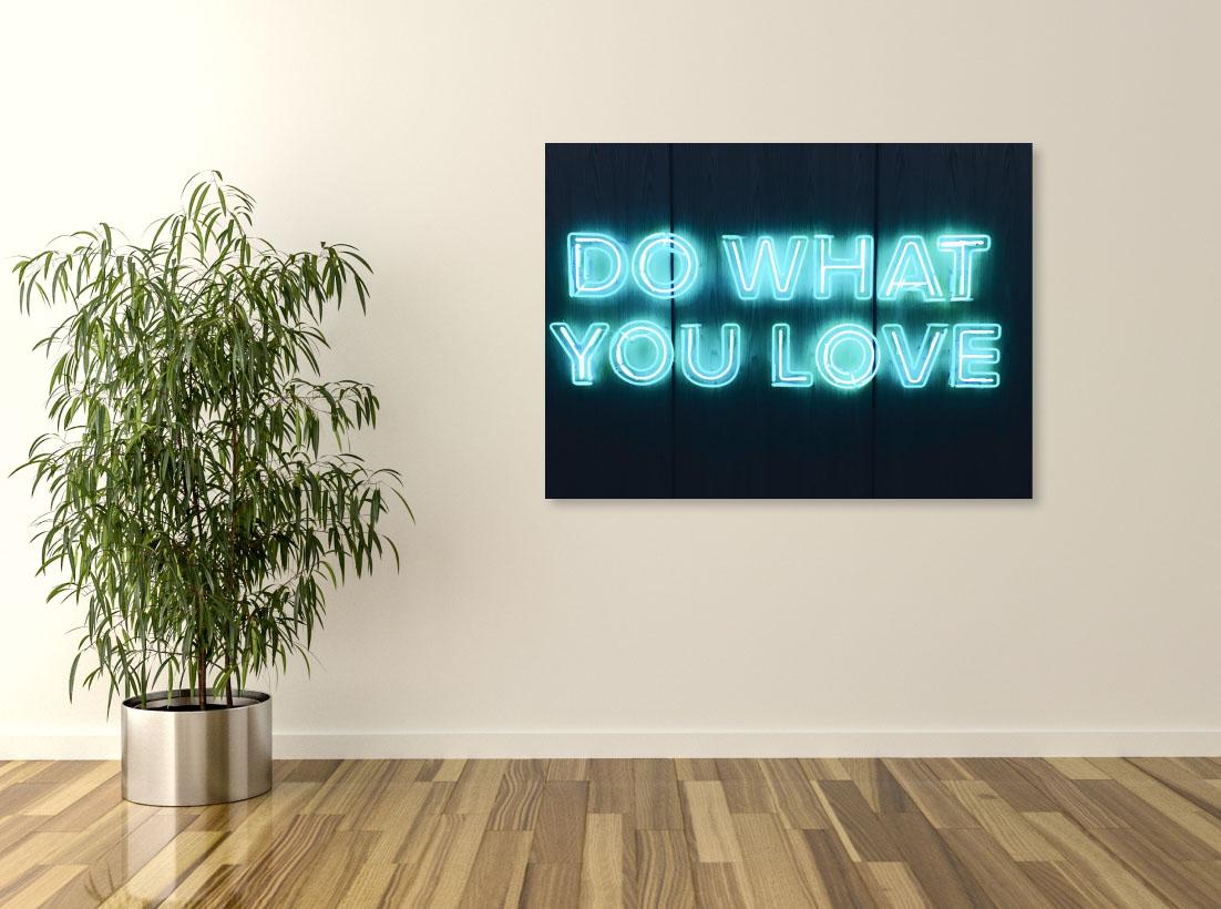 Tablou canvas Do What You Love - Pepanza.ro